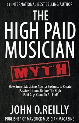 The High Paid Musician Myth by John O Reilly