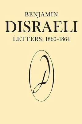 Benjamin Disraeli Letters by Benjamin Disraeli
