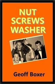 Nut Screws Washer by Geoff Boxer
