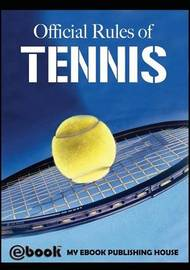 Official Rules of Tennis by My Ebook Publishing House