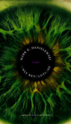 Only Revolutions by Mark Z Danielewski