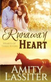 Runaway Heart by Amity Lassiter