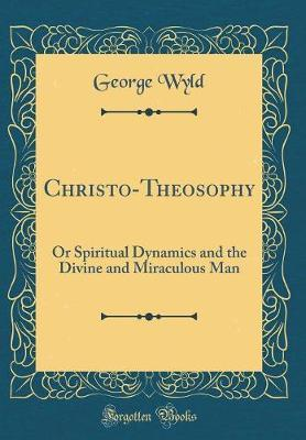 Christo-Theosophy by George Wyld image