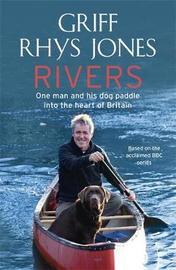 Rivers: A Voyage into the Heart of Britain by Griff Rhys Jones image