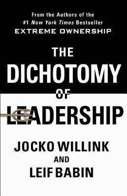 The Dichotomy of Leadership by Jocko Willink image