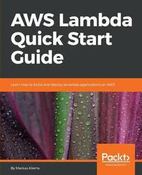 AWS Lambda Quick Start Guide by Markus Klems image
