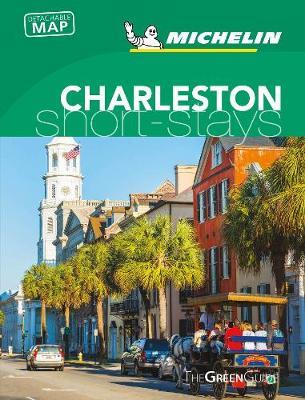 Michelin Green Guide Short Stays Charleston by Michelin
