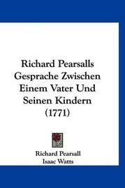 Richard Pearsalls Gesprache Zwischen Einem Vater Und Seinen Kindern (1771) by Isaac Watts