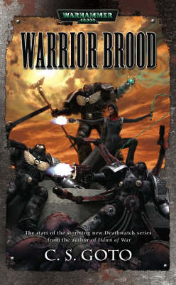 Warhammer: Warrior Brood by C.S. Goto