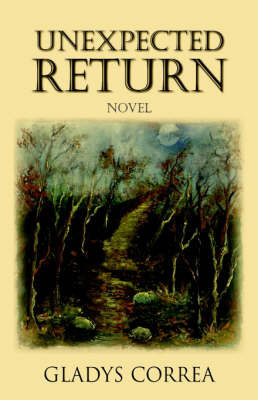 Unexpected Return by Gladys Correa