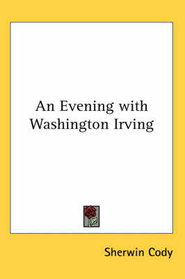 An Evening with Washington Irving by Sherwin Cody