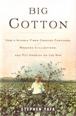 Big Cotton by Stephen H. Yafa image