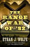 The Range War of '82 by Ethan J Wolfe