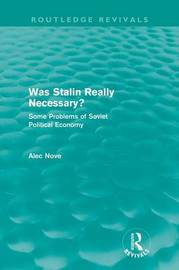 Was Stalin Really Necessary? by Alec Nove