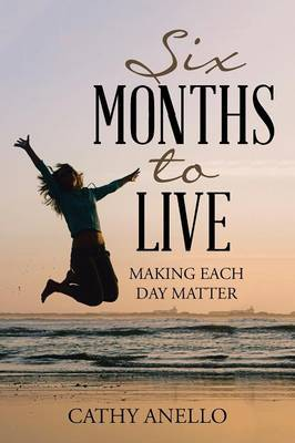 Six Months to Live by Catherine Anello