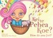 Kei te Pehea Koe? How do you feel? by Tracy Duncan