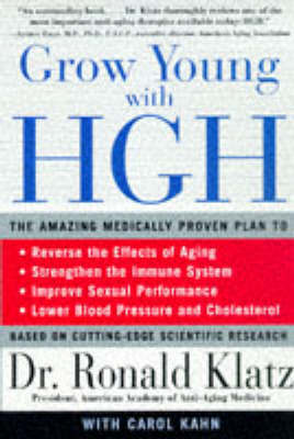 Grow Young With HGH by C. Kahn