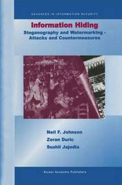 Information Hiding: Steganography and Watermarking-Attacks and Countermeasures by Neil F. Johnson