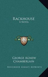 Rackhouse by George Agnew Chamberlain