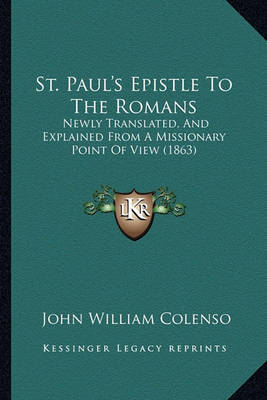 St. Paul's Epistle to the Romans: Newly Translated, and Explained from a Missionary Point of View (1863) by Bishop John William Colenso image