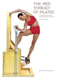 The Red Thread of Pilates the Integrated System and Variations of Pilates - The High Chair by Kathryn Ross-Nash