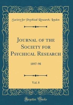 Journal of the Society for Psychical Research, Vol. 8 by Society for Psychical Research London