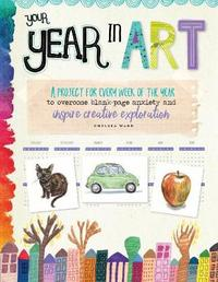 Your Year in Art by Chelsea Ward