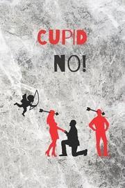 Cupid No! by Hunter Leilani Elliott