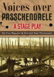 Voices over Passchendaele by Tim Wander