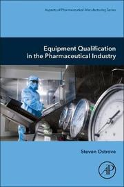 Equipment Qualification in the Pharmaceutical Industry by Steven Ostrove
