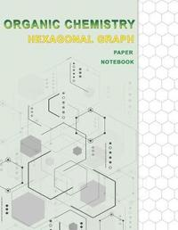 Organic Chemistry Hexagonal Graph Paper Notebook by S. Gardner