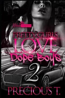 Pretty Gurls Love Dope Boys 2 by Precious T
