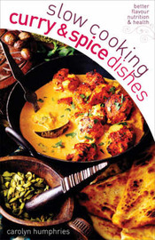 Slow cooking curry & spice dishes by Carolyn Humphries