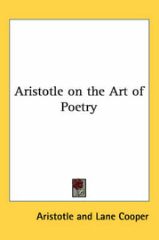 Aristotle on the Art of Poetry by * Aristotle image