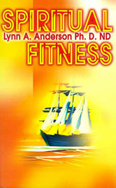 Spiritual Fitness by Lynn A Anderson, Ph.D. image