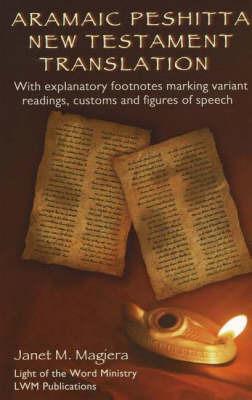 Aramaic Peshitta New Testament Translation by Janet M. Magiera