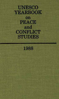 Unesco Yearbook on Peace and Conflict Studies 1988 by UNESCO