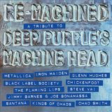 Remachined: A Tribute To Deep Purple's Machine Head by Various Artists