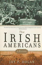 The Irish Americans by Jay P Dolan image