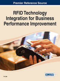RFID Technology Integration for Business Performance Improvement by In Lee