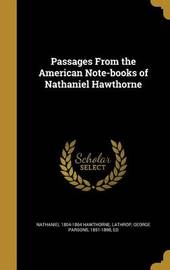 Passages from the American Note-Books of Nathaniel Hawthorne by Nathaniel 1804-1864 Hawthorne image