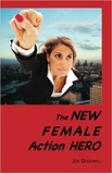 The New Female Action Hero by Joe Goodwill