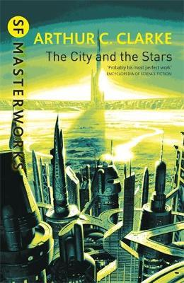 The City and the Stars (S.F. Masterworks) by Arthur C. Clarke