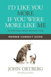 I'd Like You More If You Were More Like Me Member Connect Guide by John Ortberg
