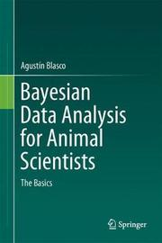 Bayesian Data Analysis for Animal Scientists by Agustin Blasco image