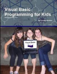 Visual Basic Programming for Kids by Timothy Busbice