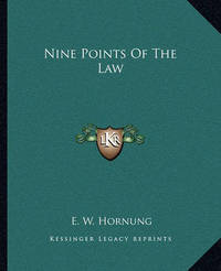 Nine Points of the Law by E.W. Hornung