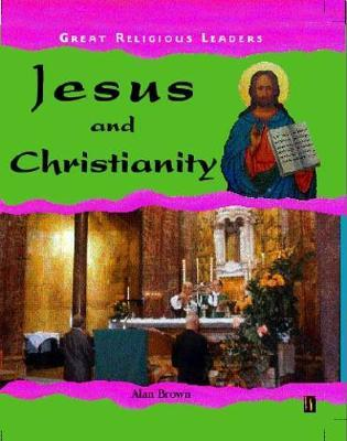 Jesus and Christianity by Alan Brown