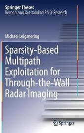 Sparsity-Based Multipath Exploitation for Through-the-Wall Radar Imaging by Michael Leigsnering