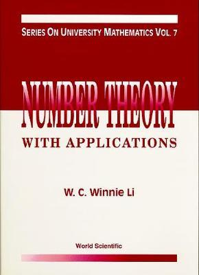 Number Theory With Applications by Wen-ching Li